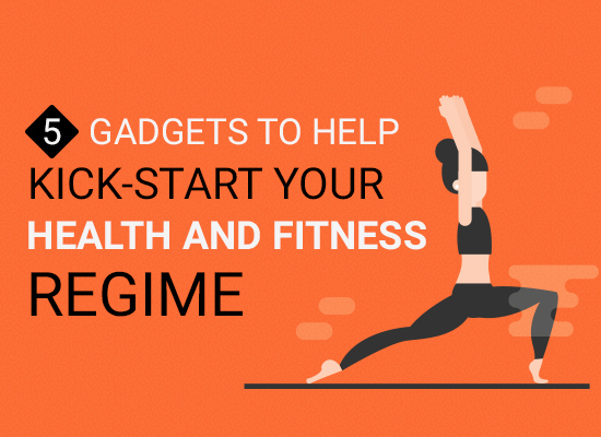 5 Gadgets You Need for a Smarter Health and Fitness Regime
