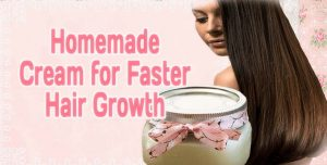 homemade cream for faster hair growth